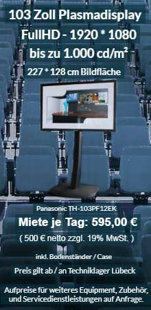 Mietangebot 103 Zoll Plasma Display ab 500 € netto je Tag