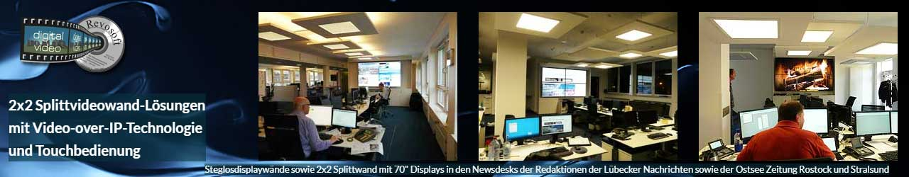Videowall Videosplittwand Installationen mit Video-Over-IP Signalmanagement, Beispielinstallationen in den Redaktionen der Lübecker Nachrichten sowie der Ostseezeitung Rostock und Stralsund