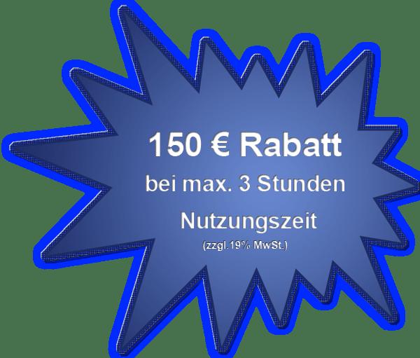 150 € Kurznutzungsrabatt bis max. 3 Std.
