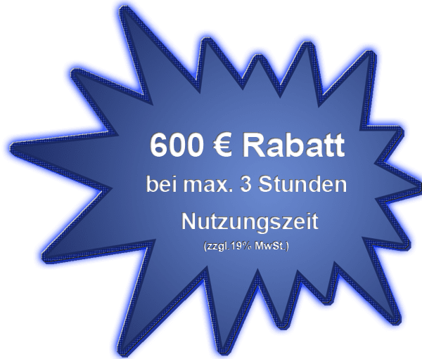 600 Euro Rabatt bei max. 3 Std. Kurznutzung